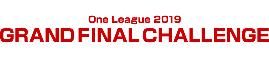 One League GRAND FINAL CHALLENGE